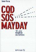 COD - SOS - MAYDAY: Vom Knallfunksender zum Satellitenfunk - 100 Jahre Geschichte des Seefunks