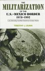 The Militarization of the U.S.-Mexico Border, 1978-1992: Low-Intensity Conflict Doctrine Comes Home (Cmas Border & Migration Studies)