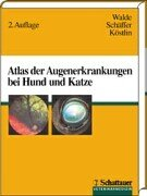 Ophthalmology in Dogs and Cats: A Colour Atlas por I. Walde