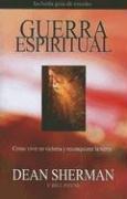 Guerra Espiritual: Como Vivir en Victoria y Reconquistar la Tierra