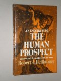 Heilbroner Inquiry into the Human Prospect - Upd Atedand Reconsidered for the 1980'S (Cloth)