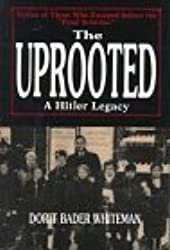 The Uprooted: A Hitler Legacy by Dorit Bader Whiteman (1993-03-21)