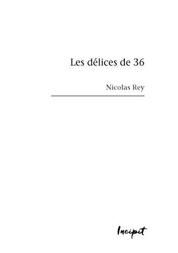 Les déclices de 36