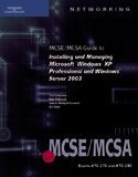 70-270 & 70-290 MCSE/MCSA Guide to Installing and Managing Microsoft Windows XP Pro and Sever 2003 by Ted Simpson (2005-06-17)