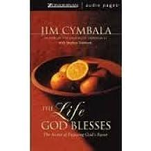 The Life God Blesses: The Secret of Enjoying God's Favor by Jim;Sorenson, Stephen Cymbala (2001-08-01)