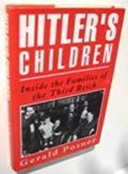 Hitler's Children: Inside the Families of the Third Reich by Gerald L. Posner (1991-06-24)