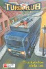 Der Turbo-Club, Bd.4, Trucker-Joe sieht rot