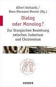 Dialog oder Monolog?: Zur liturgischen Beziehung zwischen Judentum und Christentum (Quaestiones disputatae)