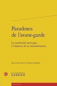 Paradoxes de l'avant-garde : La modernit artistique  l'preuve de sa nationalisation
