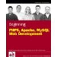 Beginning PHP5, Apache, and MySQL Web Development 2nd edition by Naramore, Elizabeth, Gerner, Jason, Le Scouarnec, Yann, Stol (2005) Paperback