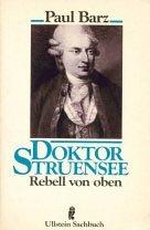 Doktor Struensee. Rebell von oben. ( Sachbuch).