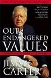 Our Endangered Values: America's Moral Crisis[ OUR ENDANGERED VALUES: AMERICA...