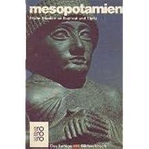 Mesopotamien. Frühe Staaten an Euphrat und Tigris