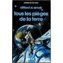 TOUS LES PIEGES DE TERRE par Clifford D. Simak