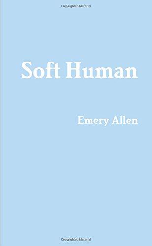 Soft Human por Emery Allen