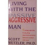 Living With the Passive Aggressive Man by Scott Wetzler (1992-09-06)