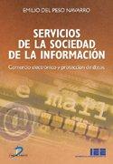 Servicios de la sociedad de la información: Comercio electrónico y protección de datos por Emilio del Peso Navarro