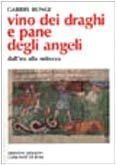 Vino dei draghi e pane degli angeli. L\'insegnamento di Evagrio Pontico sull\'ira e la mitezza (Spiritualità orientale)