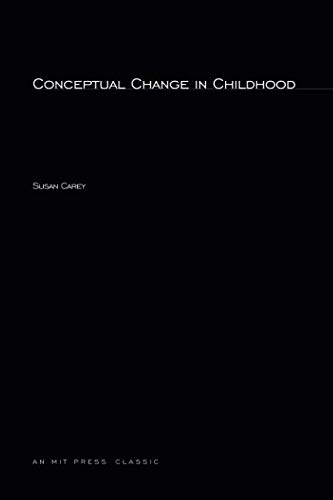 Conceptual Change In Childhood (Learning, Development, and Conceptual Change) por Susan Carey