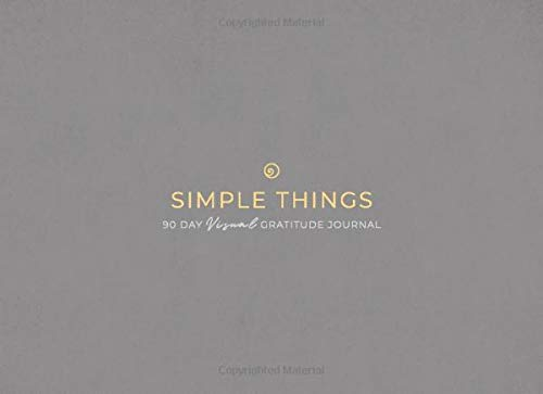 Simple Things: 90 Day Visual Gratitude Journal