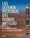 Los Setenta Misterios del Mundo Antiguo: Los Grandes Secretos de Las Antiguas Civilizaciones por Brian M. Fagan