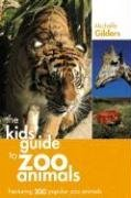 [Kid's Guide to Zoo Animals] (By: Michelle Gilders) [published: November, 2006] (College Zoo)