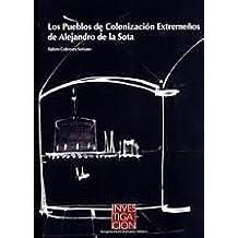 PUEBLOS DE COLONIZACION EXTREMEÑOS E ALEJANDRO DE LA SOTA