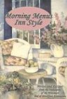 Morning Menus Inn Style: Menus and Recipes from the Innkeepers of the Wisconsin Bed & Breakfast Association by Innkeepers of the Wisconsin Bed & Breakfast Association (2001-06-04)