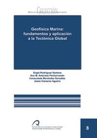 Descargar Libro Geofísica Marina: fundamentos y aplicación a la tectónica global (Manual docente universitario. Área de Ciencias Experimentales y de la Salud) de Ángel Rodríguez Santana