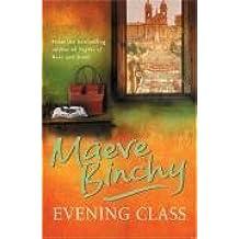 Evening Class by Maeve Binchy (1997-05-02)