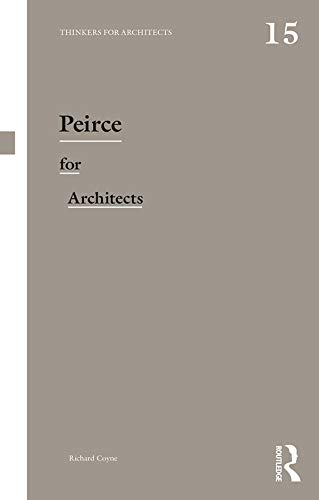 Peirce for Architects (Thinkers for Architects) (English Edition)