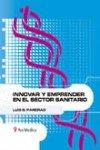 Innovar y emprender en el sector sanitario por Luis G. Pareras