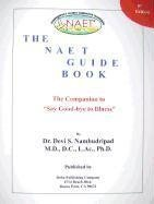The NAET Guide Book 8th Edition: The Companion to Say Good-Bye to Illness by Devi S. Nambudripad (2011-02-01)