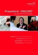 Praxisführer 2006/2007 Schweiz. Das Buch für Ihren Karrierestart