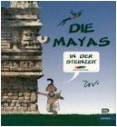 Die Mayas in der Steinzeit