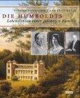 Die Humboldts - Lebenslinien einer gelehrten Familie. - Stefan Fröhling, Andreas Reuss