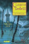 Clasicos De Terror III/Horror Classics III (CLASICOS JUVENILES) por Edgar Allan Poe