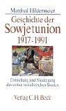 Geschichte der Sowjetunion 1917-1991. Entstehung und Niedergang des ersten sozialistischen Staates