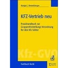 KfZ-Vertrieb neu: Praxishandbuch zur Gruppenfreistellungs-Verordnung für den KfZ-Sektor