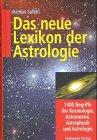 Das neue Lexikon der Astrologie: 1400 Begriffe der Kosmologie, Astronomie, Astrophysik und Astrologie bei Amazon kaufen