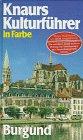 Knaurs Kulturführer in Farbe, Burgund - Dr.Marianne Albrecht-Bott