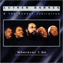 Songtexte von Luther Barnes & The Sunset Jubilaires - Wherever I Go