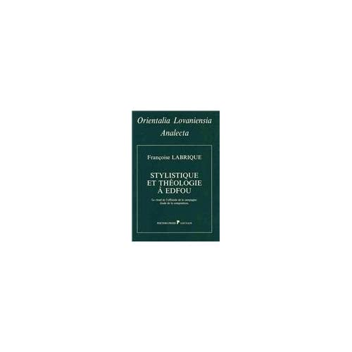 Stylistique Et Theologie a Edfou: Le Rituel De L'offrande De La Campagne: Etude De La Composition