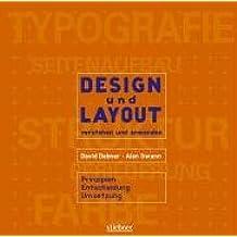 Design und Layout verstehen und anwenden: Prinzipien, Entscheidung, Umsetzung