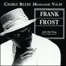 Songtexte von Frank Frost - Jelly Roll King
