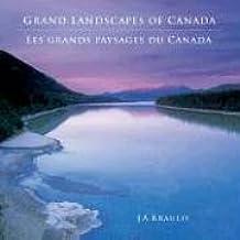Grand Landscapes of Canada/Les Grands Paysages Du Canada
