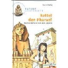 Rettet den Pharao!: Ein Ratekrimi aus dem alten Ägypten