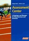 Assessment Center - Erfolgstipps und Übungen für Bewerberinnen und Bewerber. - Holger Beitz, Andrea Loch
