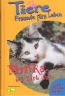 Tiere, Freunde fürs Leben, Bd.4, Minka, wo bist du?