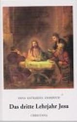 Das dritte Lehrjahr Jesu